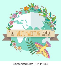 World environment day concept with mother earth globe and green leaves and flowers. German translation of the inscription: World Environment day. Save the Planet. 5 June. Vector Illustration.