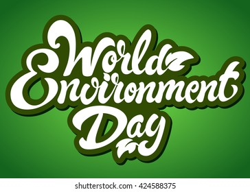 World Environment Day hand drawn lettering design vector royalty free stock illustration perfect for advertising, poster, announcement, invitation, party, greeting card