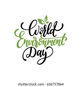 World environment day hand lettering for cards, posters etc. Vector calligraphy with leaves illustration on white background.
