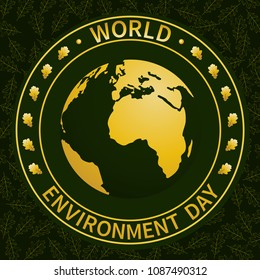 World Environment Day. Rubber seal, postage stamp with golden globe and leaves of trees. Ecology. To design postcards, posters, printing. Vector illustration.