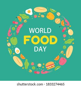 World food day concept with food arranged in circle shape.Food day typography.
