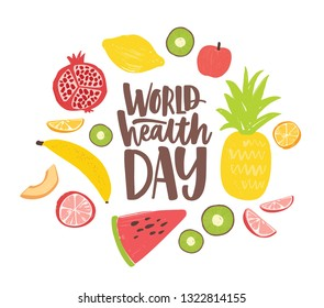 World Health Day postcard with elegant lettering written by cursive font and surrounded by whole nutrient foods, raw fresh organic exotic tropical fruits. Healthy nutrition. Flat vector illustration.