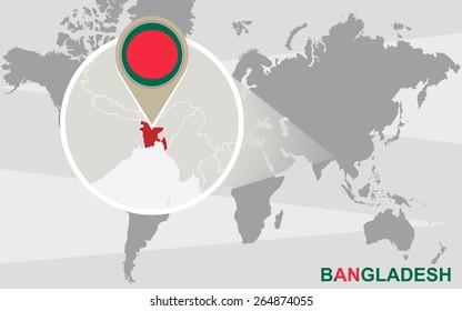 World map with magnified Bangladesh. Bangladesh flag and map.
