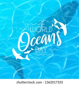 World oceans day background. Realistic sea scene with top view on water surface with whale. Vector illustration. World oceans day logo template with lettering.