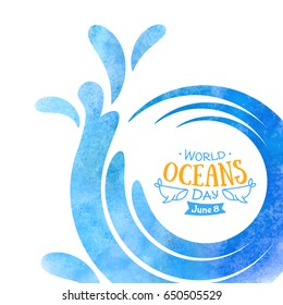 World Oceans Day. The celebration dedicated to help protect, and conserve the world's oceans. Abstract waves of water hand drawn painted watercolor. Creative banner or poster dedicated to 8th of June