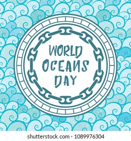 """World Oceans Day illustration with blue sea and round badge. Vector background of blue sea waves, nautical badge with chain and title """"World Oceans Day"""""""