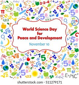 World Science Day for Peace and Development. November 10.  Background of formulas and pictures concerning to Science.  Vector Illustration
