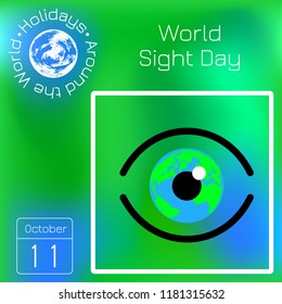 World Sight Day. Concept of a holiday of health. Symbolic image of the eye. Iris is the planet Earth. Calendar. Holidays Around the World. Green blur background - name, date illustration