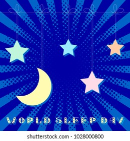 World Sleep Day. Stars and moon hang on a string. Text is from beautiful letters. Pop art style.
