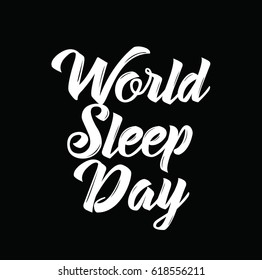 world sleep day, text design. Vector calligraphy. Typography poster. Usable as background.