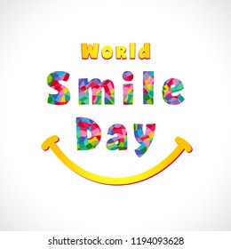 World Smile Day festive greetings with facet letters. Coloured smiling graphic text. Congratulating celebrating isolated template. Bright smiles in minimalist style colorful design