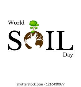 World Soil Day. The concept of an environmental event. Text - the name of the event. Letter O - planet Earth, soil texture, tree.