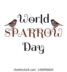 World Sparrow Day. Two birds are sitting on the name of the event.. Concept of ecological events. Protection of birds.