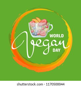 World Vegan Day. Bright cartoon style fruits in glass mug and handwritten word Vegan isolated on green background. Can be used for promotions, invitations, card, posters and other design. Vector.