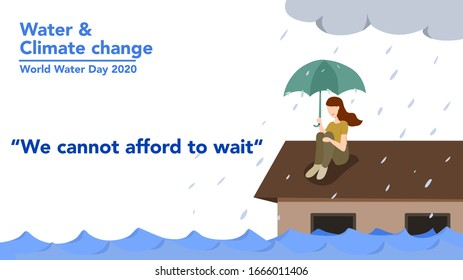 World water day 2020 theme : Water and Climate Change. We cannot afford to wait A lady on the roof of her house among the storm and flood. Vector illustration, flat design.