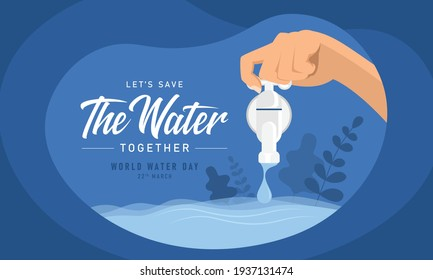 world water day, let's save the water together text and hand close water drip from water tap vector design