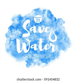 World water day watercolor vector illustration with lettering. Isolated navy blue watercolour background with stains and uneven edges. Save water typographic composition. Greeting or motivation card.