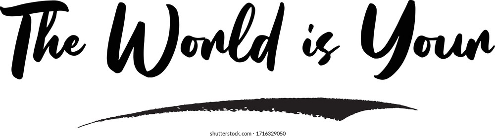 The World is Your Calligraphy Phrase, Lettering Inscription.