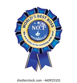 World's Best Boss. Number one. We are lucky to be working with you - award ribbonWorld's Best Boss