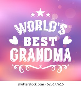 worlds best grandma handwritten in white brush lettering quote, typographic design badges in calligraphy style, vector illustration on blur colorful background with the light blots