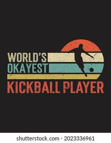 World's Okayest Kickball Player SVG, Rugby Gifts Vectore, Rugby T-Shirt