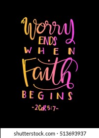 worry ends when FAITH begins. Bible Verse. Hand Lettered Quote. Modern Calligraphy. Christian Poster