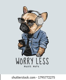 worry less slogan with cartoon dog in headphone illustration