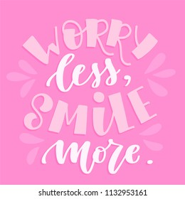 Worry less, smile more. Vector print with a quote