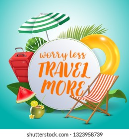 Worry less travel more. Inspirational quote motivational background. Summer design layout for advertising and social media. Realistic tropical beach design elements.
