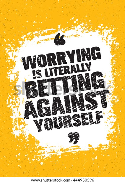 betting against yourself