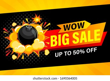 Wow, Big sale banner. Up to 50 percent off. Bomb explosion and discount promotions. Promo sticker, label for advertise and design in pop art comic cartoon style. Vector illustration.