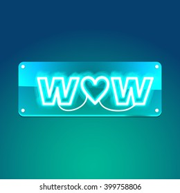 Wow. Glowing neon sign on transparent signboard. Illustration for your business, bar, restaurant, cafe, night club