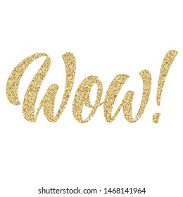 Wow! hand lettering with golden glitter texture effect, brush calligraphy isolated on white background. Type Vector illustration.