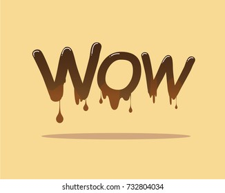 Wow sign with flow and drop of melting brown chocolate or liquid - vector Illustration