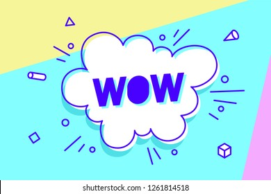 Wow, speech bubble. Banner, speech bubble, poster and sticker concept, memphis geometric style with text Wow. Message speech bubble wow with cloud talk for banner, poster, web. Vector Illustration