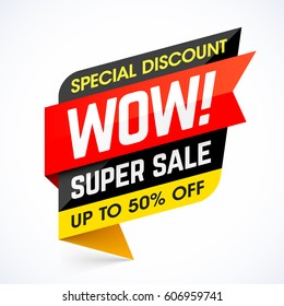 WOW! Super Sale. Special discount banner, up to 50% off,  vector illustration