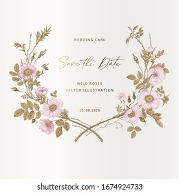 Wreath with wild roses. Wedding frame. Vector vintage floral illustration. Pink and gold.