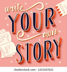 Write your own story, hand lettering typography modern poster design, vector illustration