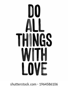 writing do all things with love is black