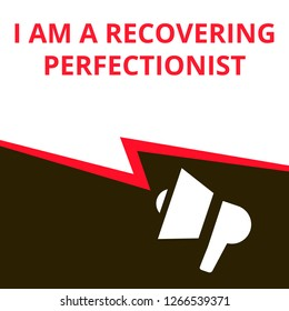 Writing note showing I Am A Recovering Perfectionist. Vector illustration