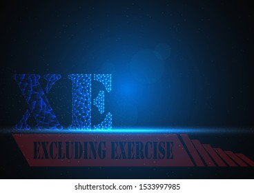 xe or excluding exercise is symbol on stock market build by line and gradient on blue black background.