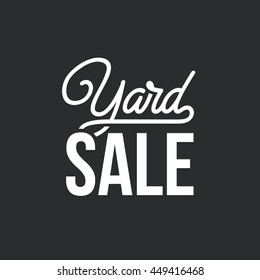 Yard Sale. Trendy script lettering. Vector typographic design for posters, prints, ads, flyers, blog posts.