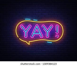 Yay neon sign vector. Yay pop art Design template neon sign, light banner, neon signboard, nightly bright advertising, light inscription. Vector illustration