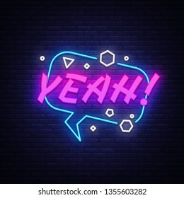 YEAH neon sign vector. Comic speech bubble with expression text YEAH, Design template neon sign, light banner, neon signboard, light inscription. Vector illustration