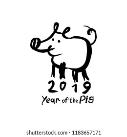 Year of the Pig 2019. Funny hand drawn illustration with a cartoon piglet and handwritten inscription. Vector template New Year's design on the Chinese calendar.