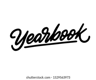 Yearbook lettering. Handwritten modern calligraphy, brush painted letters. Inspirational text, vector illustration. Template for banner, poster, flyer, greeting card, web design or photo overlay