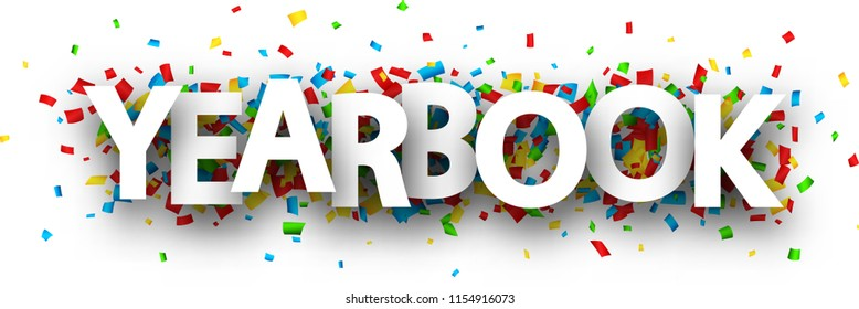 Yearbook sign with colorful paper confetti. Vector background.