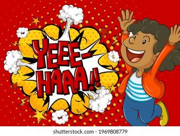 Yeee-haa word on explosion background with boy cartoon character illustration
