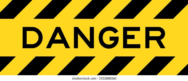 Yellow and black color with line striped label banner with word danger
