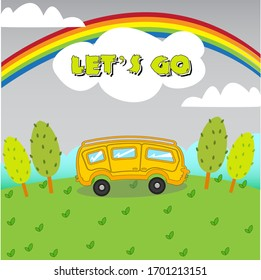 yellow bus with lets go word ,cartoon background blue sky with trees in kids environment for kids game,